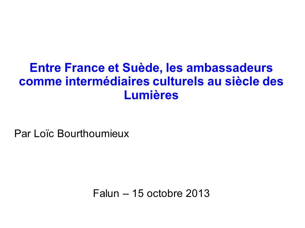 Entre France et Suède, les ambassadeurs comme intermédiaires culturels au siècle des Lumières
