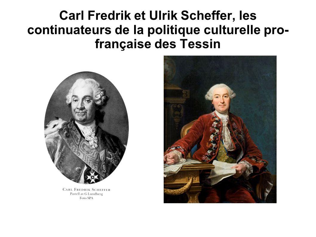 Carl Fredrik et Ulrik Scheffer, les continuateurs de la politique culturelle pro-française des Tessin