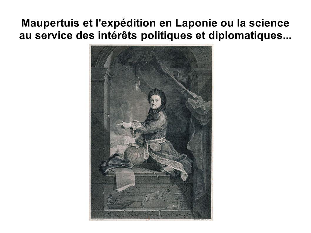Maupertuis et l expédition en Laponie ou la science au service des intérêts politiques et diplomatiques...