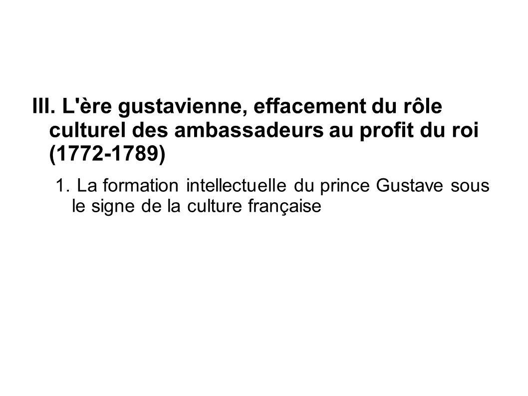 L ère gustavienne, effacement du rôle culturel des ambassadeurs au profit du roi (1772-1789)