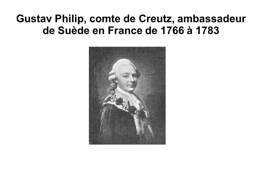 Gustav Philip, comte de Creutz, ambassadeur de Suède en France de 1766 à 1783