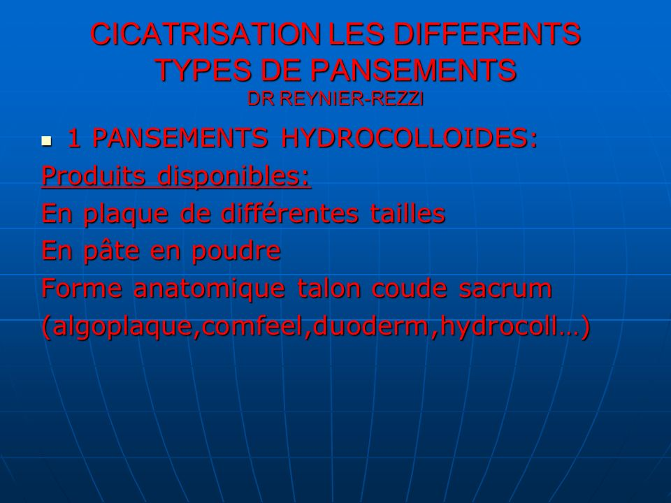 CICATRISATION LES DIFFERENTS TYPES DE PANSEMENTS DR REYNIER-REZZI