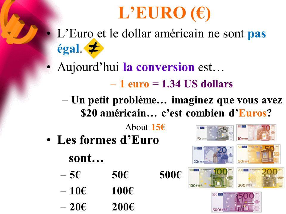 L'EURO (€) L'Euro et le dollar américain ne sont pas égal.