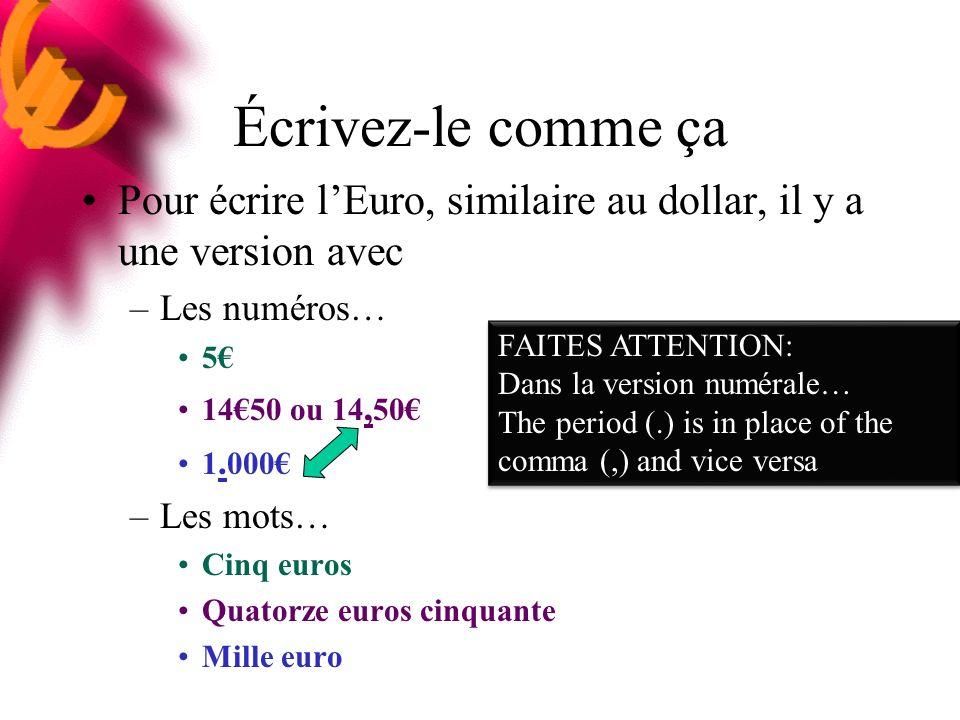 Écrivez-le comme ça Pour écrire l'Euro, similaire au dollar, il y a une version avec. Les numéros…