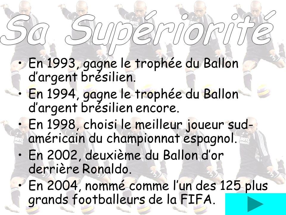 Sa Supériorité En 1993, gagne le trophée du Ballon d'argent brésilien.