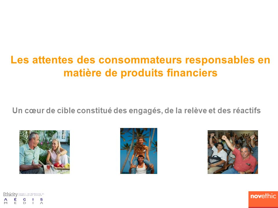 Les attentes des consommateurs responsables en matière de produits financiers