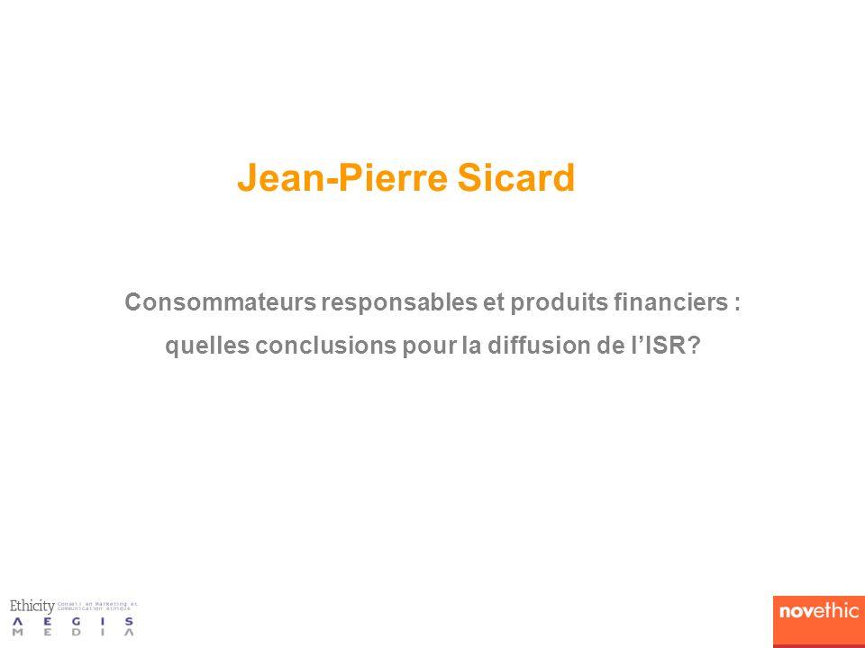 Jean-Pierre Sicard Consommateurs responsables et produits financiers :
