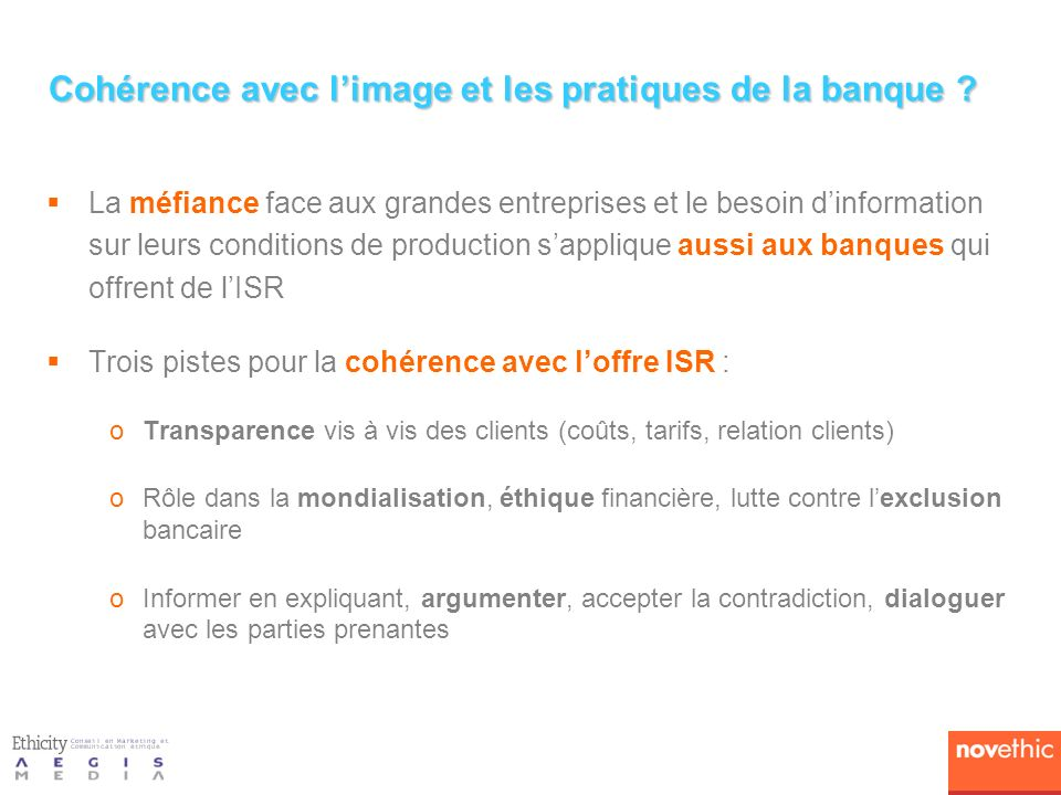 Cohérence avec l'image et les pratiques de la banque