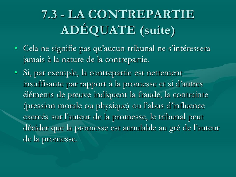 7.3 - LA CONTREPARTIE ADÉQUATE (suite)