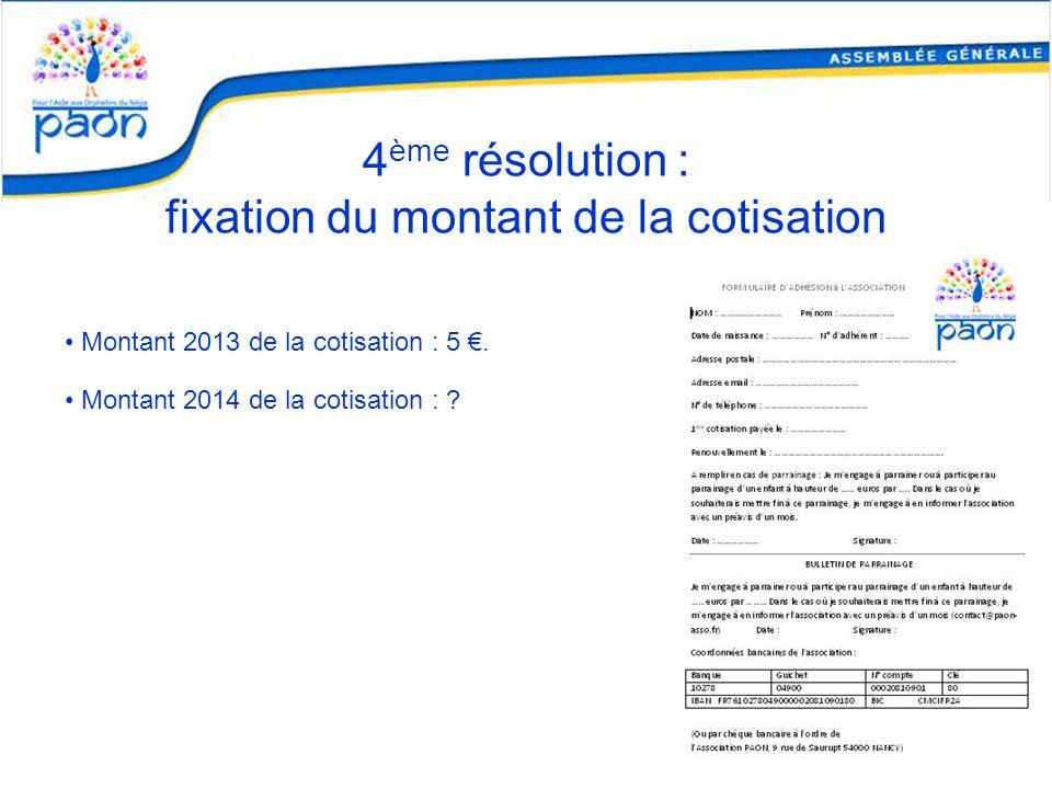 4ème résolution : fixation du montant de la cotisation