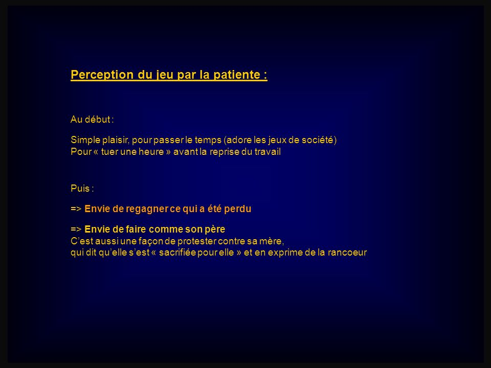 Perception du jeu par la patiente :