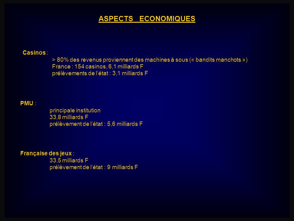 ASPECTS ECONOMIQUES Casinos :