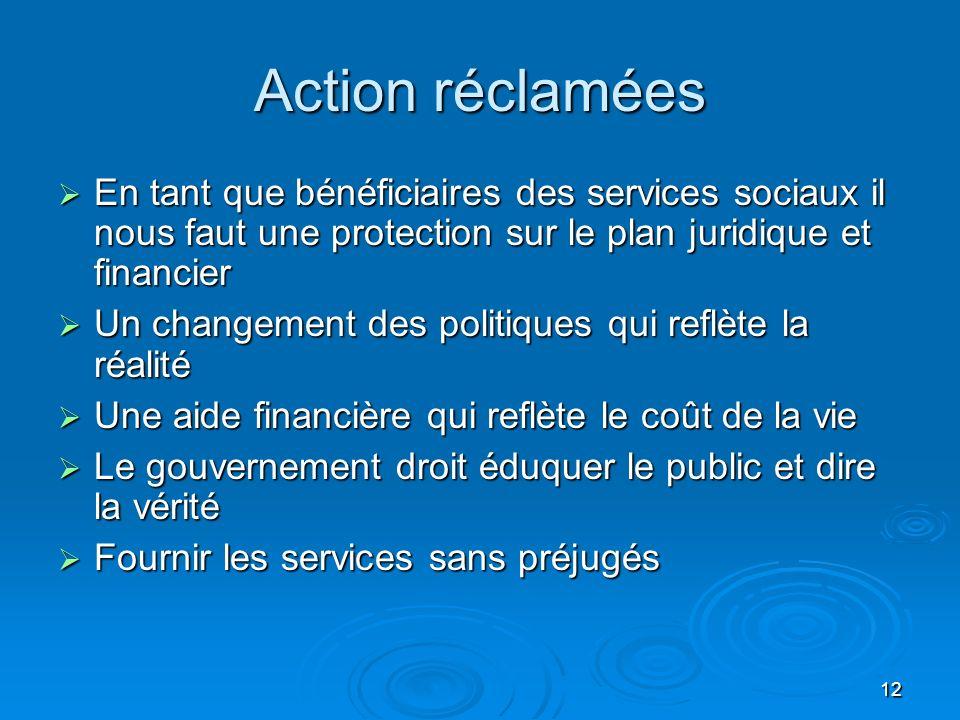 Action réclamées En tant que bénéficiaires des services sociaux il nous faut une protection sur le plan juridique et financier.