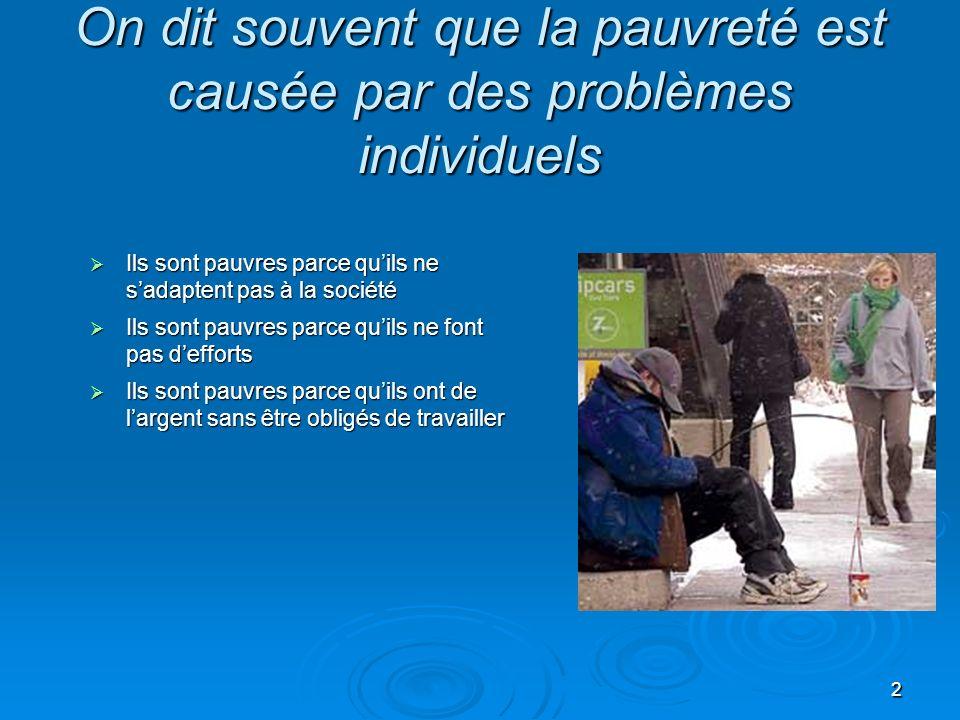 On dit souvent que la pauvreté est causée par des problèmes individuels