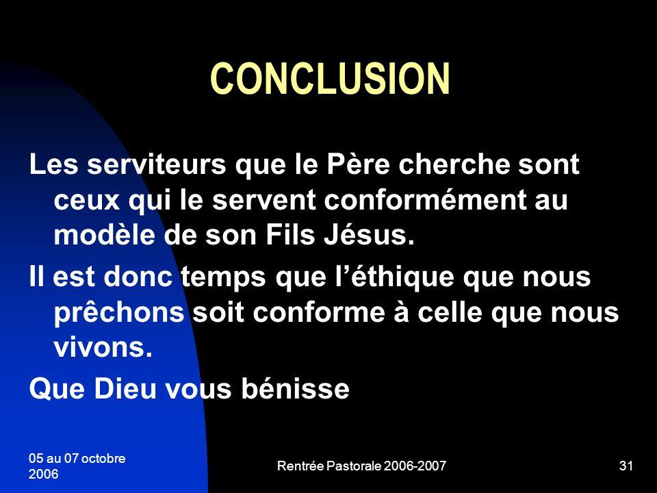 CONCLUSION Les serviteurs que le Père cherche sont ceux qui le servent conformément au modèle de son Fils Jésus.