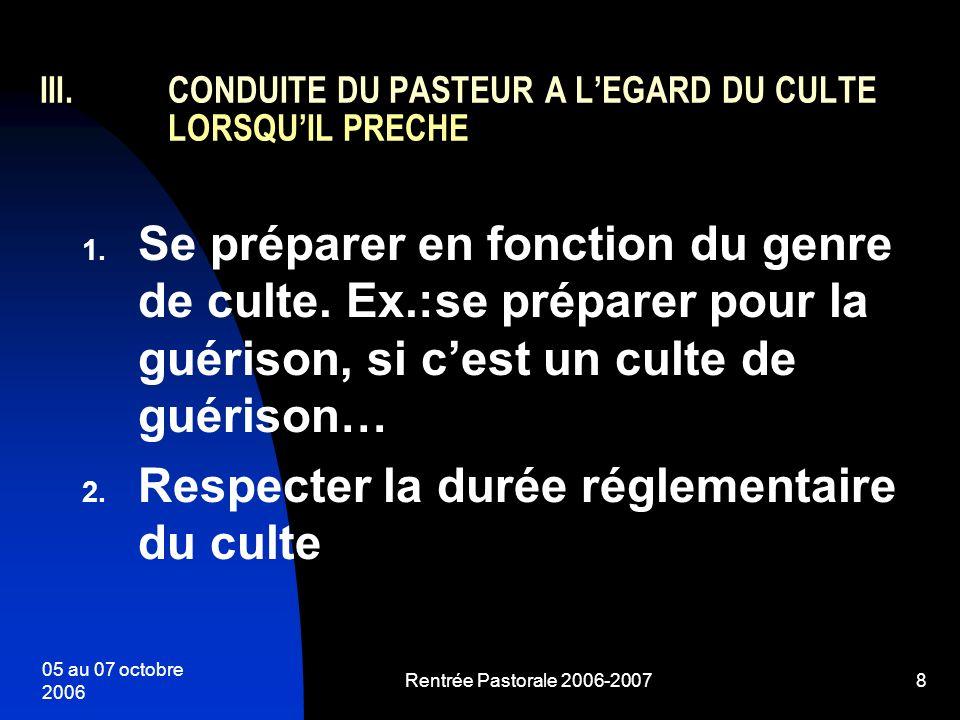 CONDUITE DU PASTEUR A L'EGARD DU CULTE LORSQU'IL PRECHE