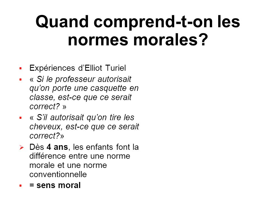 Quand comprend-t-on les normes morales