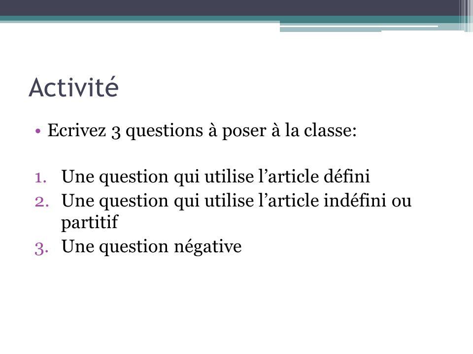 Activité Ecrivez 3 questions à poser à la classe: