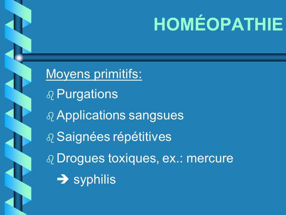 HOMÉOPATHIE Moyens primitifs: Purgations Applications sangsues