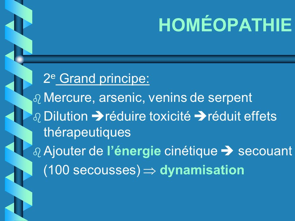 HOMÉOPATHIE 2e Grand principe: Mercure, arsenic, venins de serpent