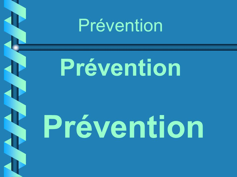 Prévention Prévention Prévention