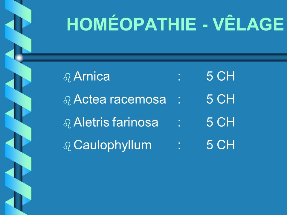 HOMÉOPATHIE - VÊLAGE Arnica : 5 CH Actea racemosa : 5 CH