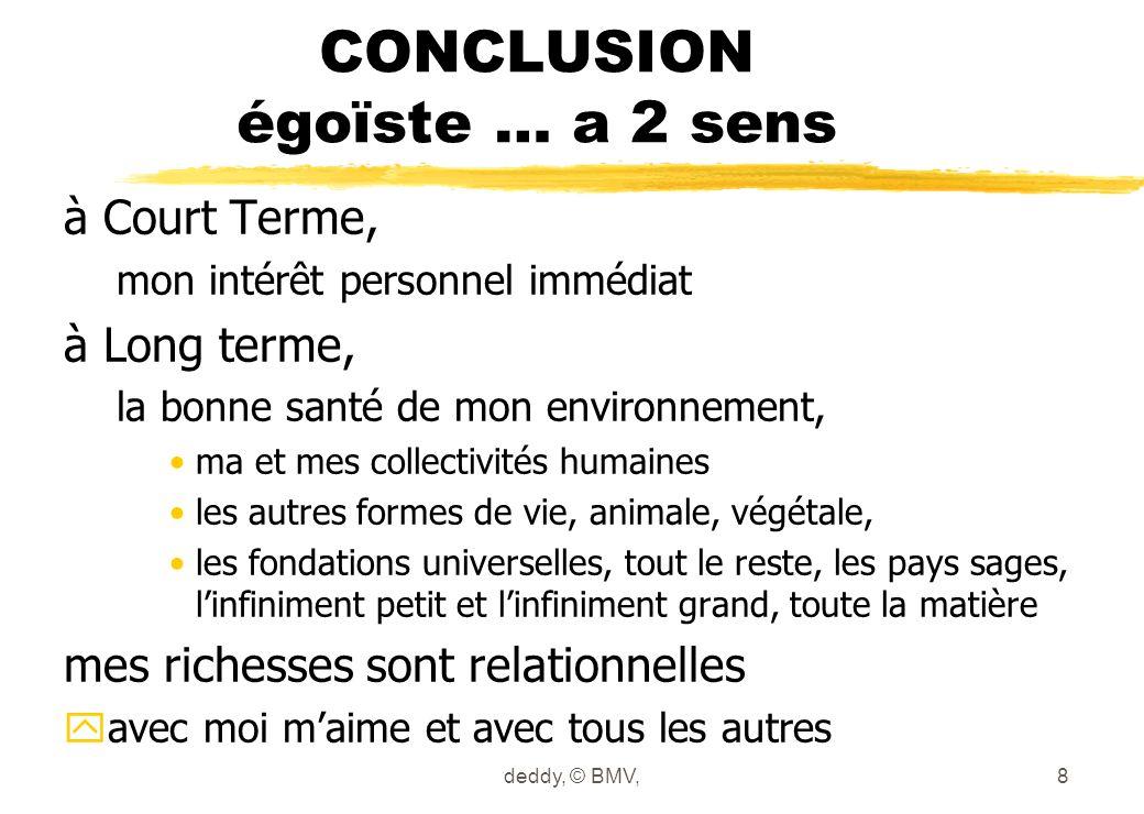 CONCLUSION égoïste … a 2 sens