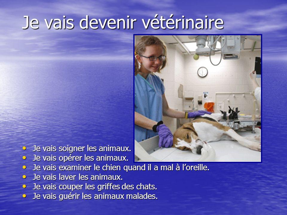 Je vais devenir vétérinaire