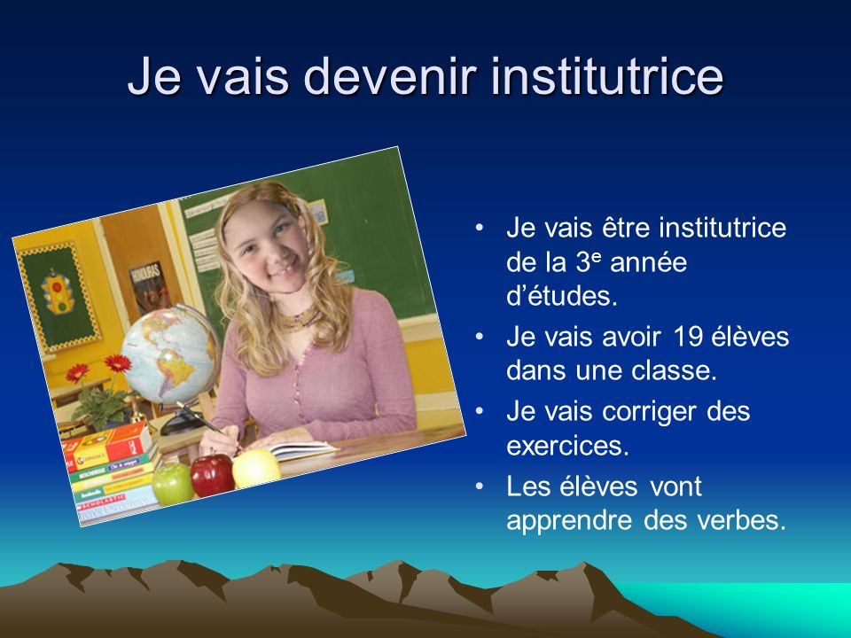 Je vais devenir institutrice