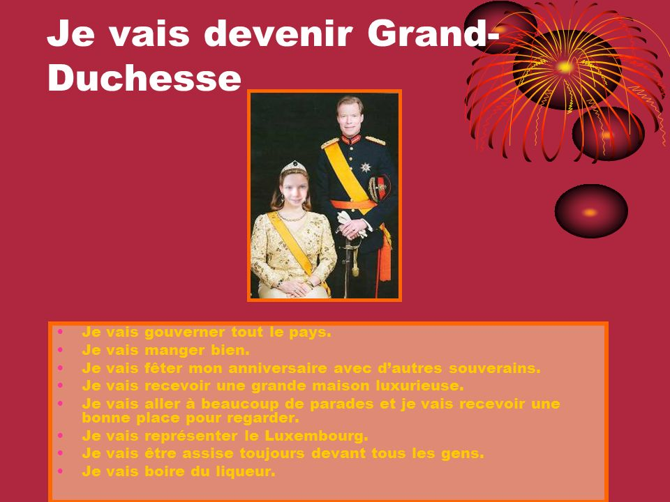 Je vais devenir Grand-Duchesse