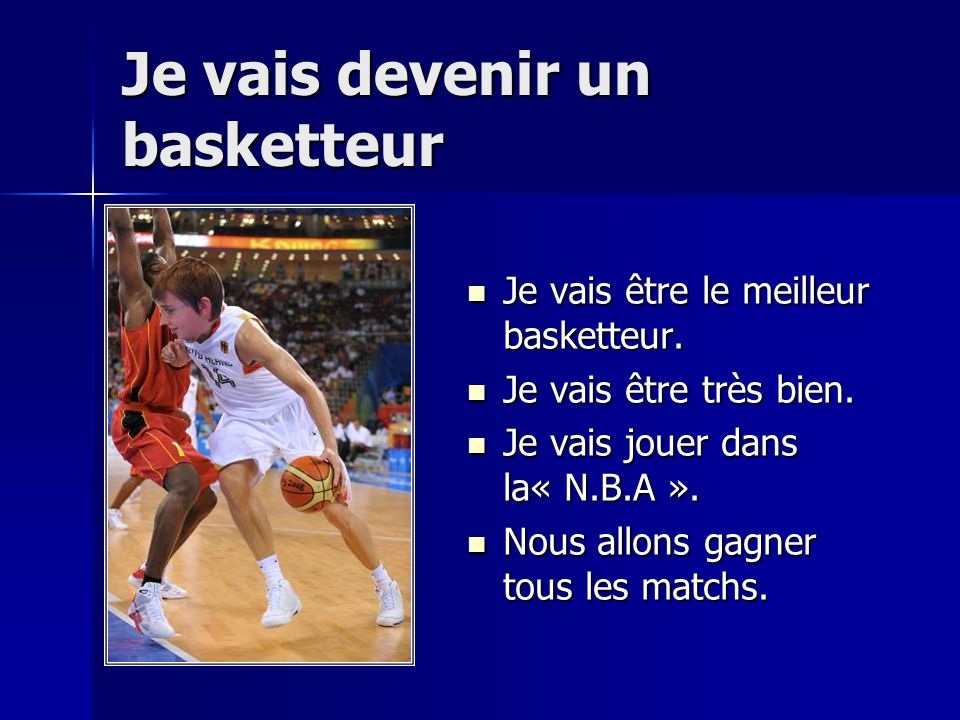 Je vais devenir un basketteur