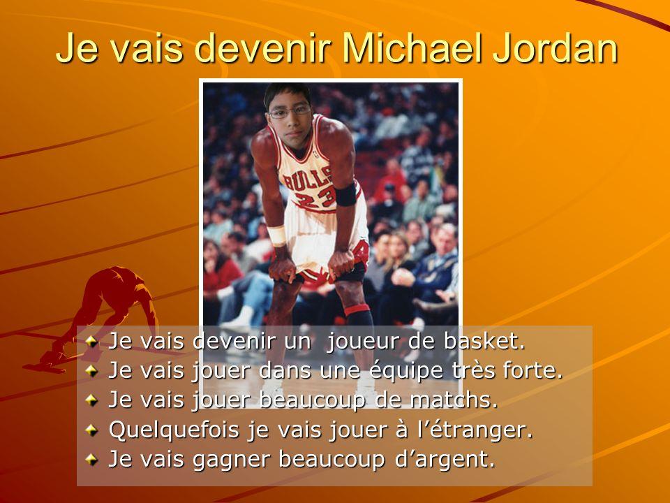 Je vais devenir Michael Jordan