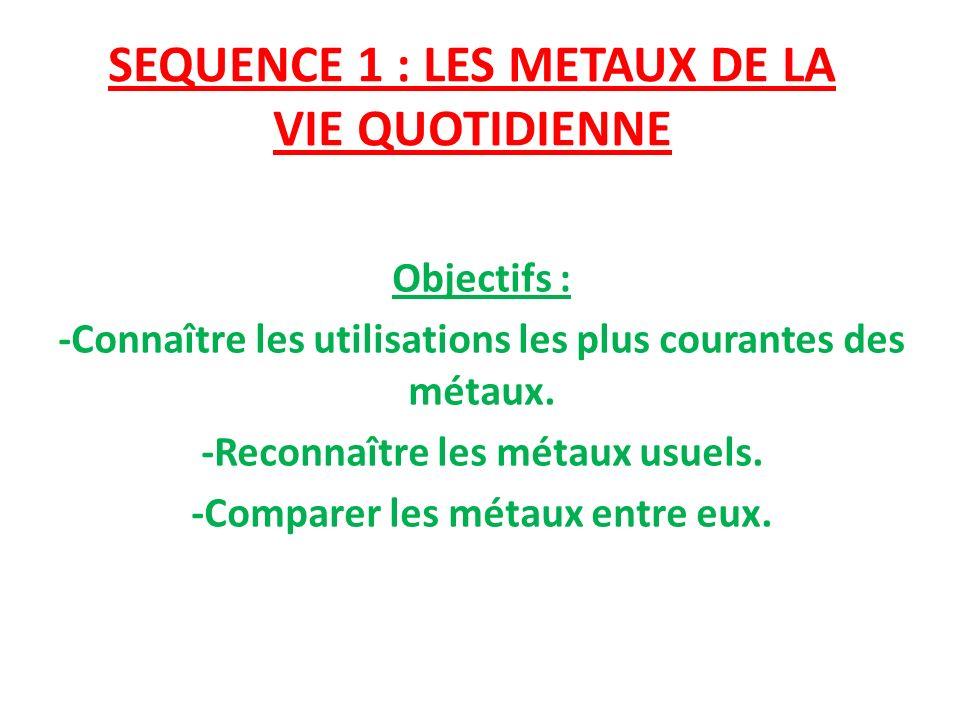 SEQUENCE 1 : LES METAUX DE LA VIE QUOTIDIENNE