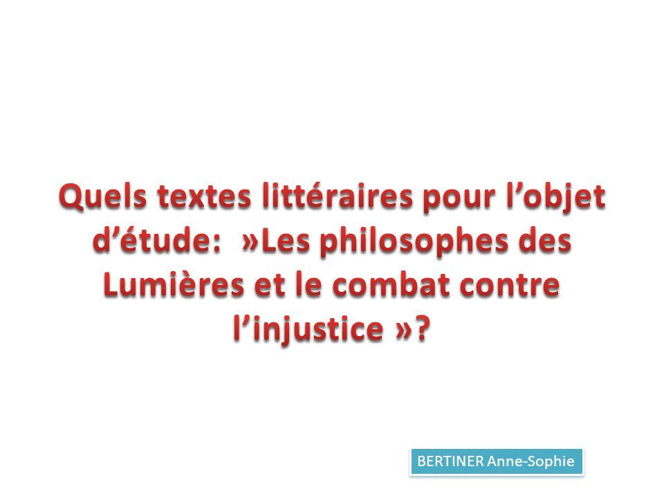 Quels textes littéraires pour l'objet d'étude: »Les philosophes des Lumières et le combat contre l'injustice »