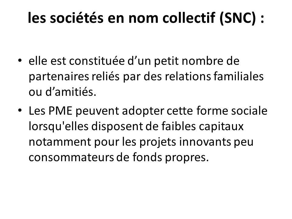 les sociétés en nom collectif (SNC) :
