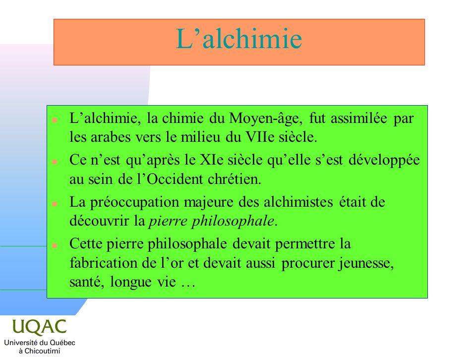 L'alchimie L'alchimie, la chimie du Moyen-âge, fut assimilée par les arabes vers le milieu du VIIe siècle.