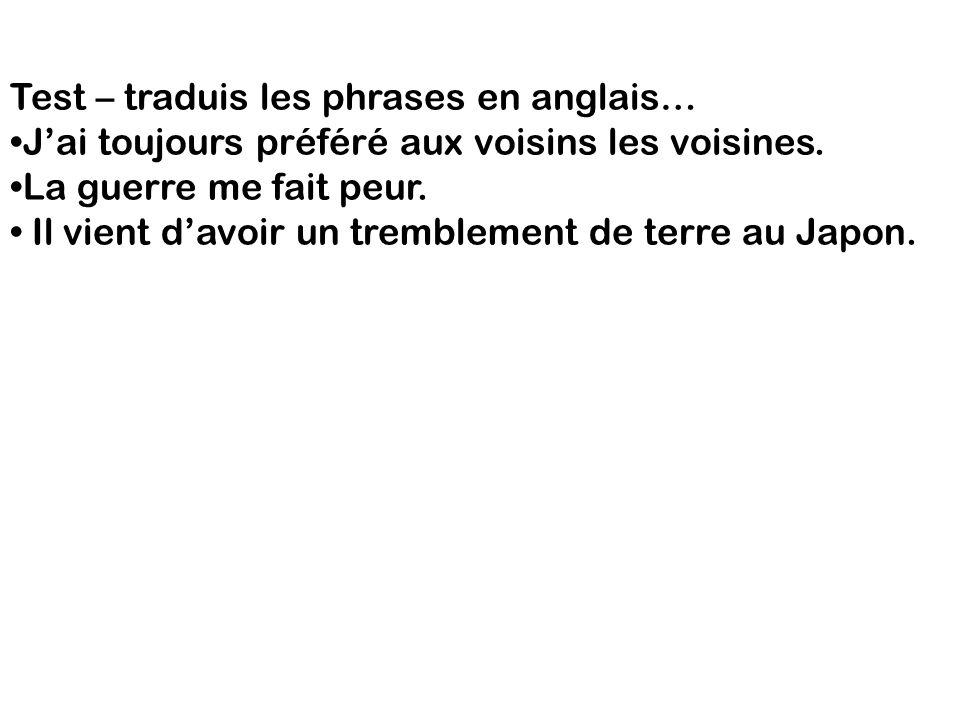 Test – traduis les phrases en anglais…