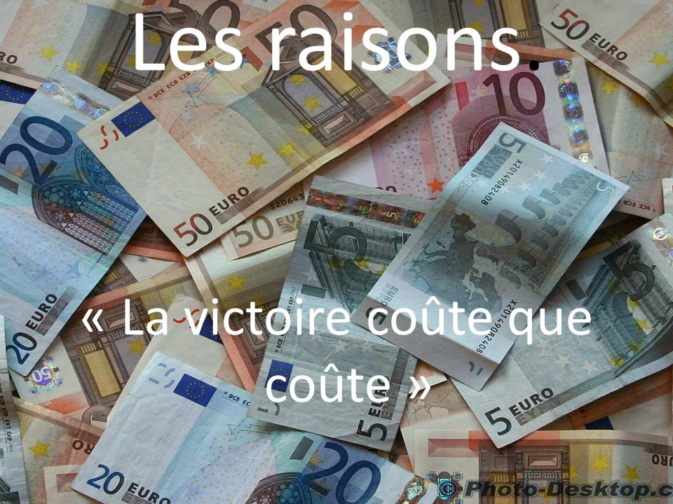 « La victoire coûte que coûte »