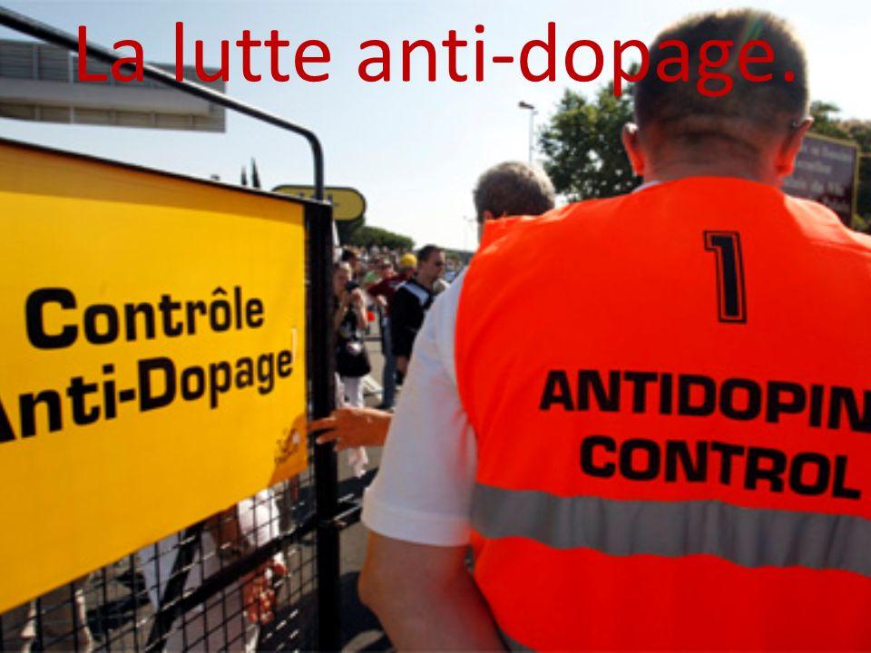 La lutte anti-dopage.