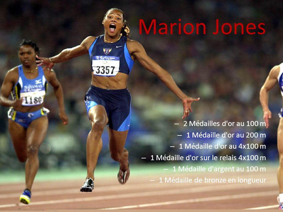 Marion Jones 2 Médailles d or au 100 m 1 Médaille d or au 200 m