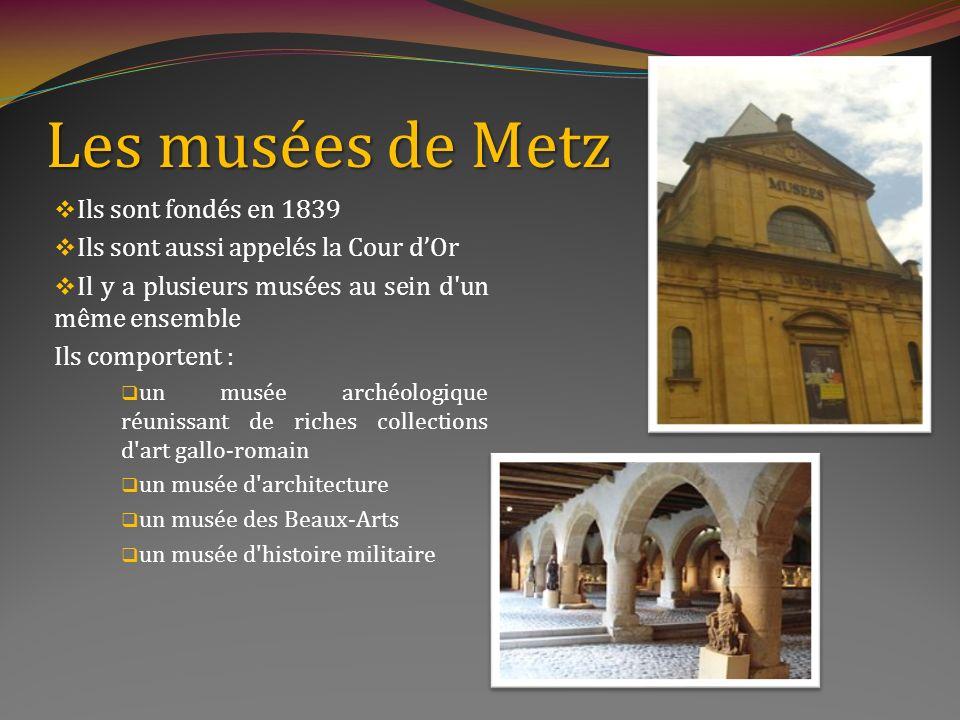 Les musées de Metz Ils sont fondés en 1839
