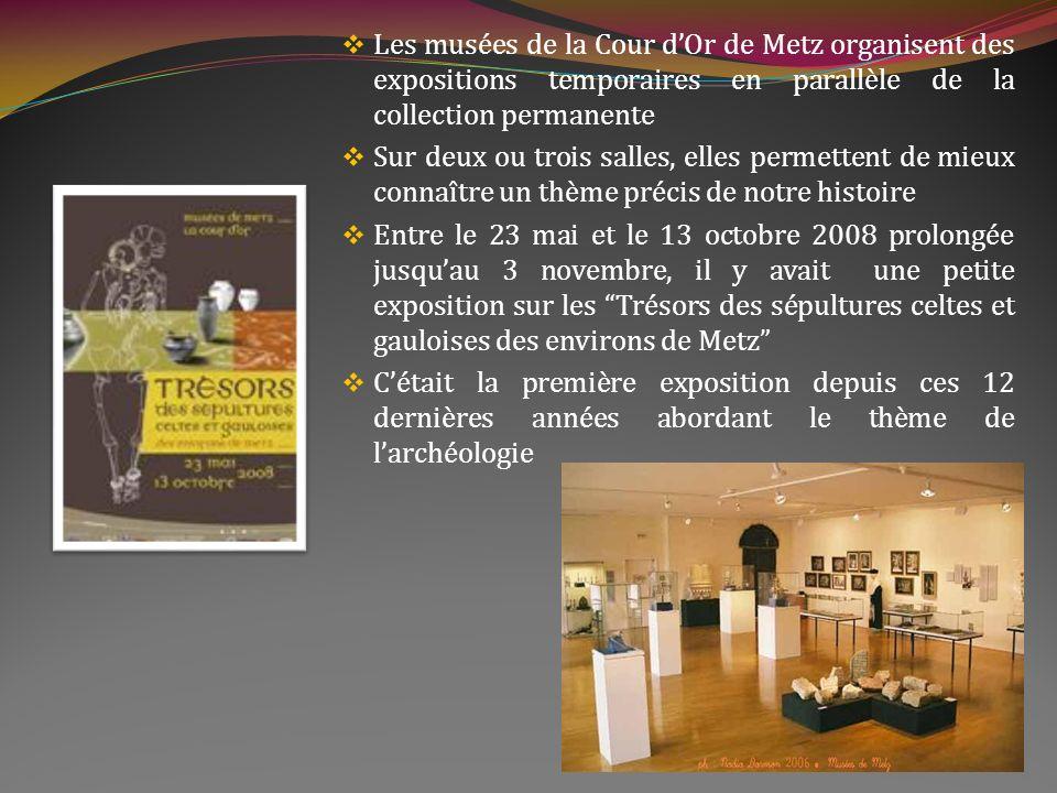 Les musées de la Cour d'Or de Metz organisent des expositions temporaires en parallèle de la collection permanente