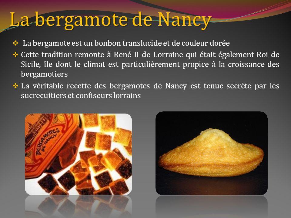 La bergamote de Nancy La bergamote est un bonbon translucide et de couleur dorée.