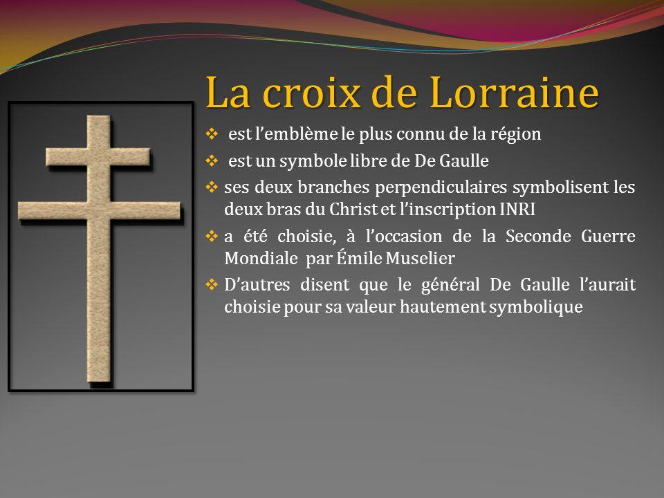 La croix de Lorraine est l'emblème le plus connu de la région