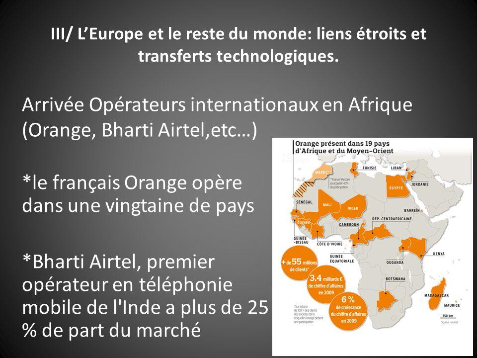 III/ L'Europe et le reste du monde: liens étroits et transferts technologiques.