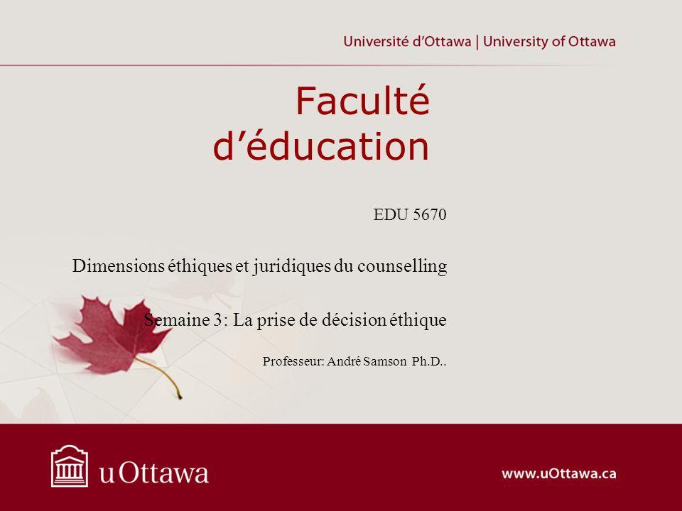Faculté d'éducation Dimensions éthiques et juridiques du counselling