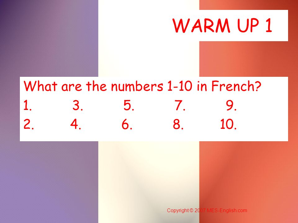 What are the numbers 1-10 in French 1. 3. 5. 7. 9. 2. 4. 6. 8. 10.