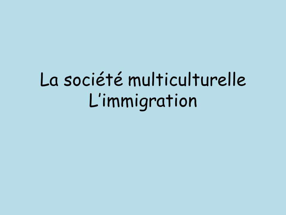 La société multiculturelle L'immigration