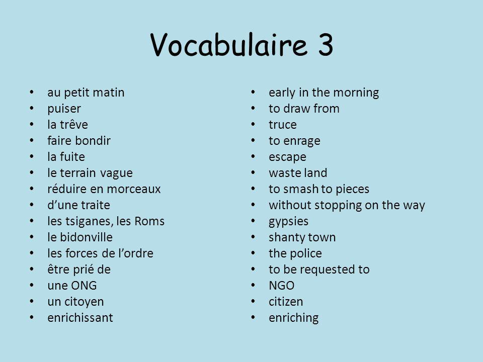 Vocabulaire 3 au petit matin puiser la trêve faire bondir la fuite