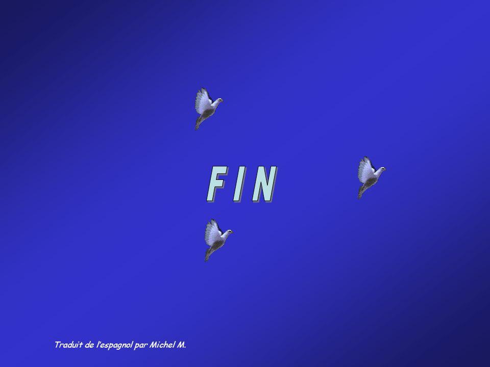 F I N Traduit de l'espagnol par Michel M.